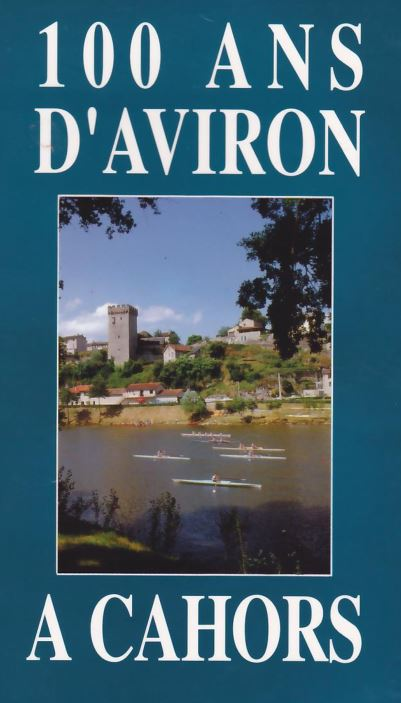 100 ans d'aviron à Cahors